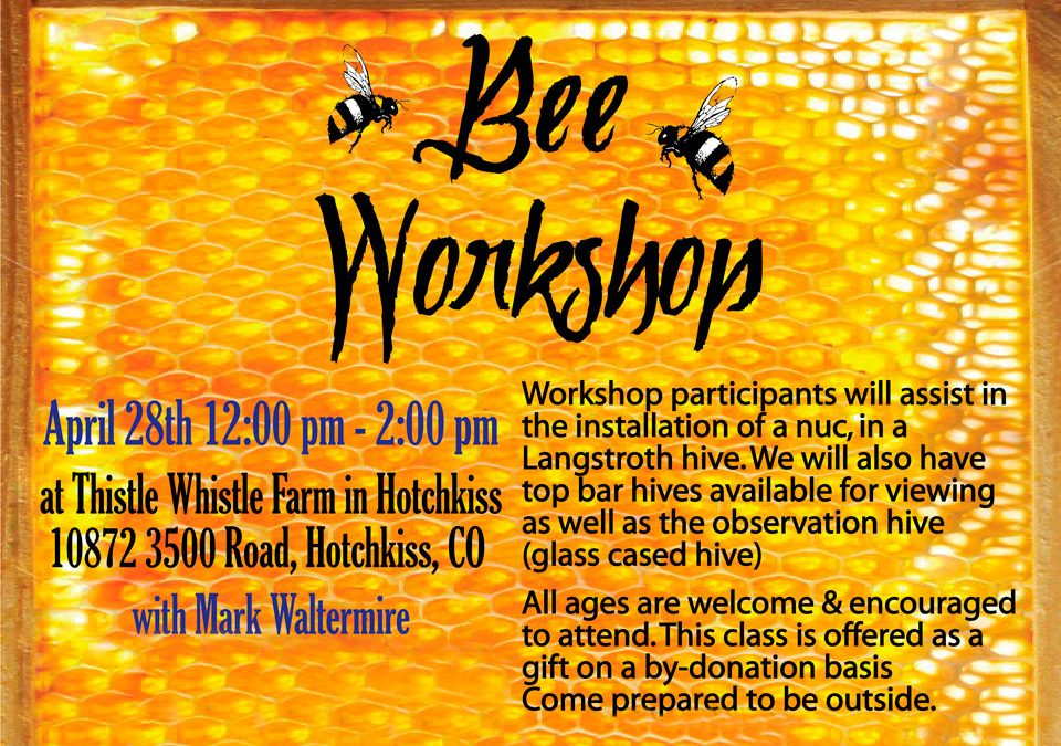 Thistle Whistle Farm Bee Workshop