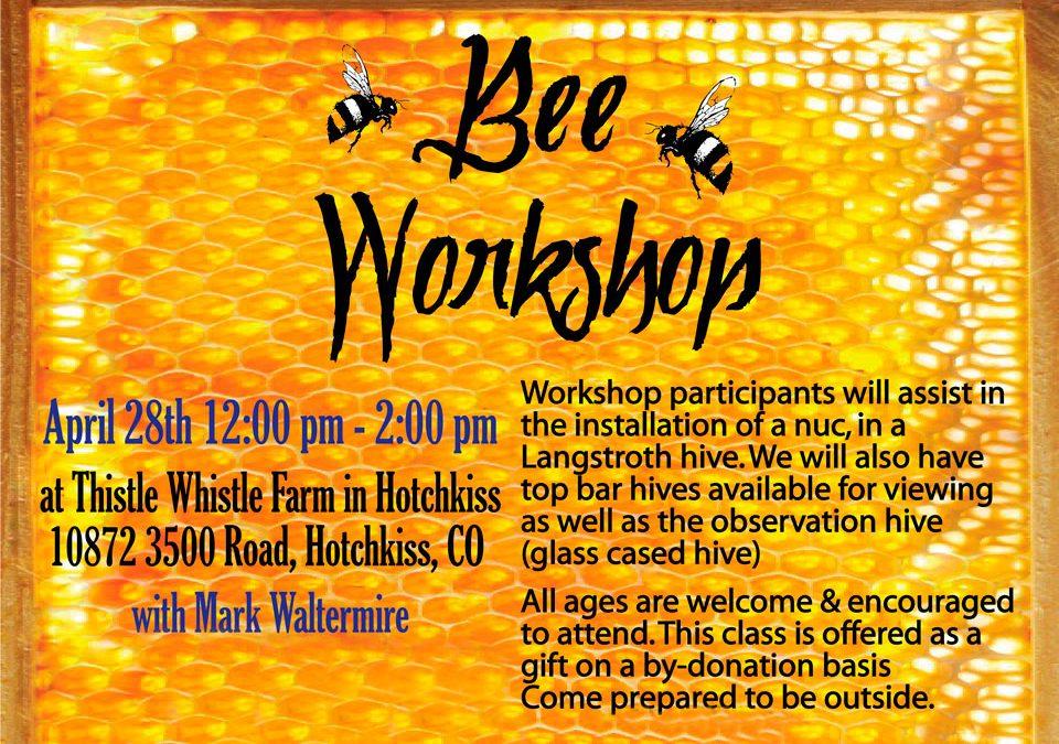 Thistle Whistle Farm Bee Workshop