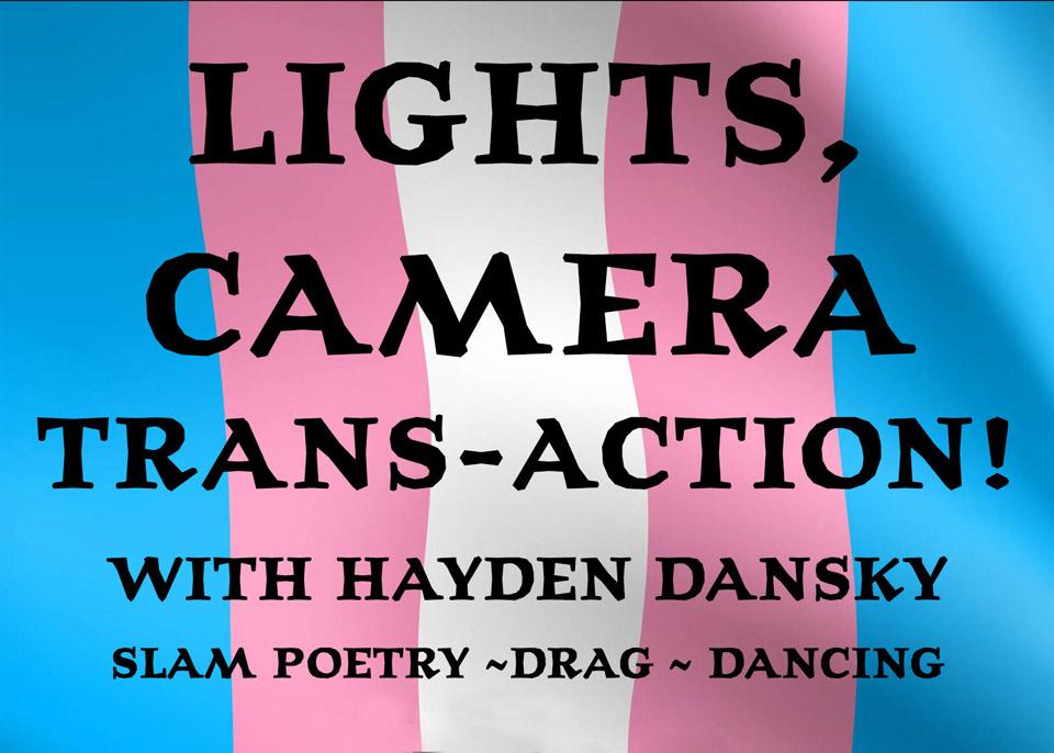 Lights, Camera, Trans-Action
